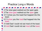 practice long o words