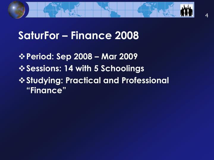 SaturFor – Finance 2008