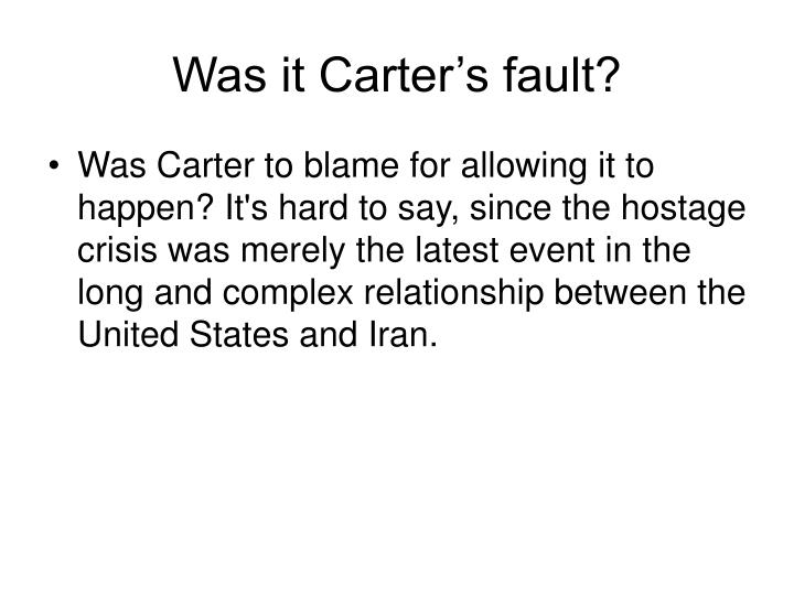 Was it Carter's fault?