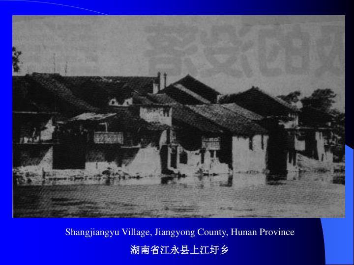 Shangjiangyu Village, Jiangyong County, Hunan Province