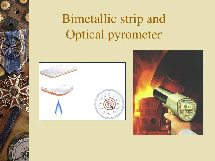Bimetallic strip and Optical pyrometer