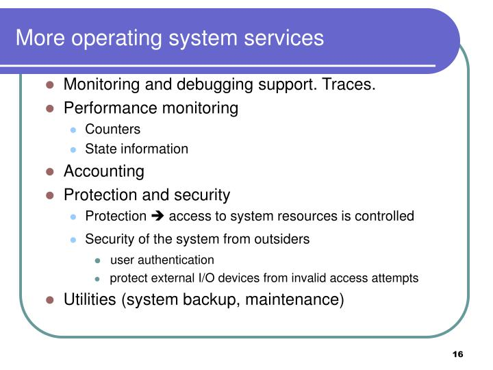 More operating system services