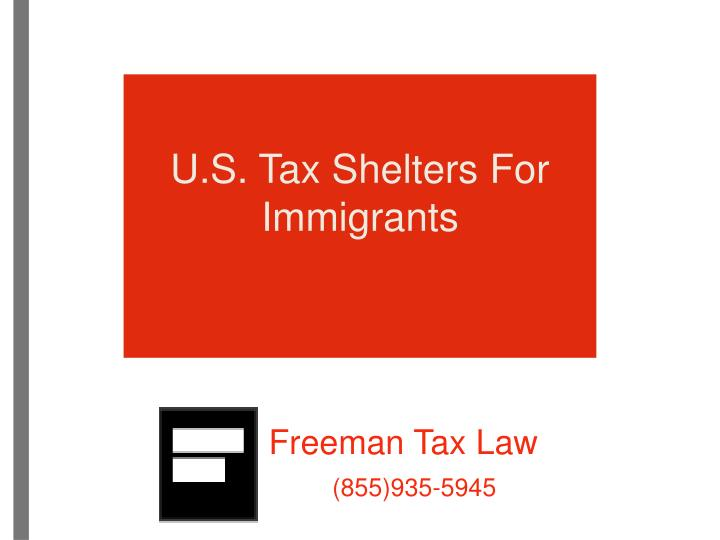 U.S. Tax Shelters For Immigrants