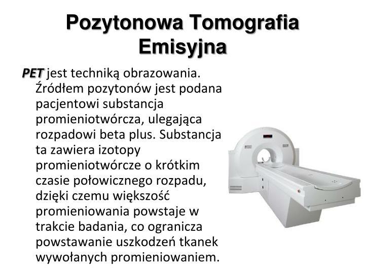 Pozytonowa Tomografia Emisyjna