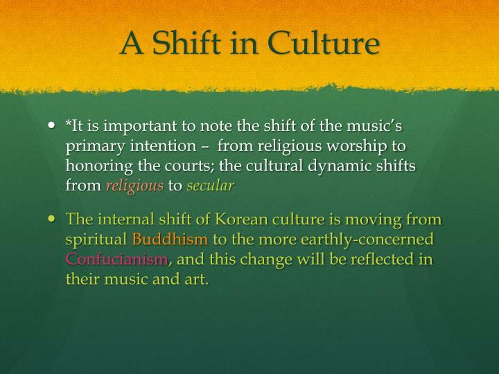 A Shift in Culture
