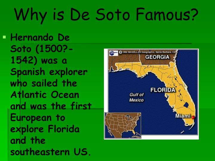 Why is De Soto Famous?