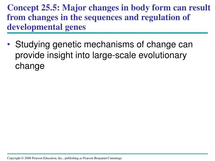 Concept 25.5: Major changes in body form can result from changes in the sequences and regulation of developmental genes
