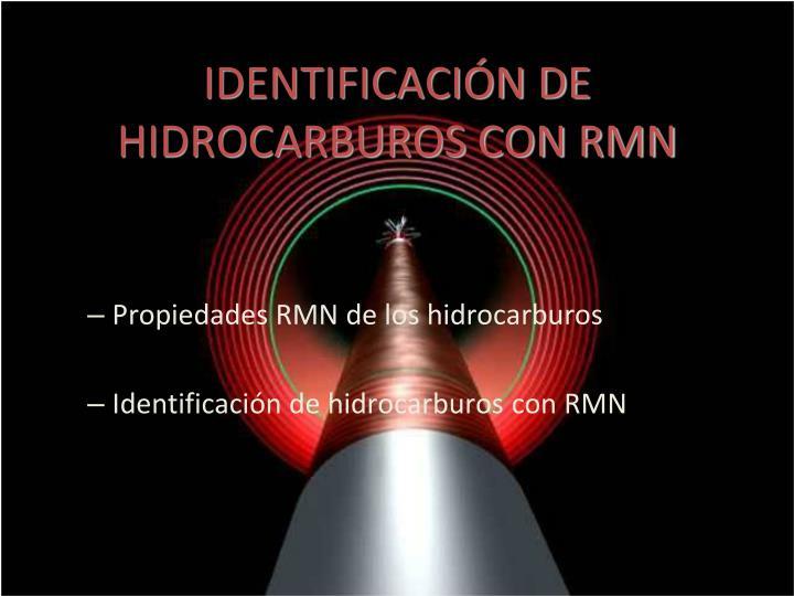 IDENTIFICACIÓN DE HIDROCARBUROS CON RMN