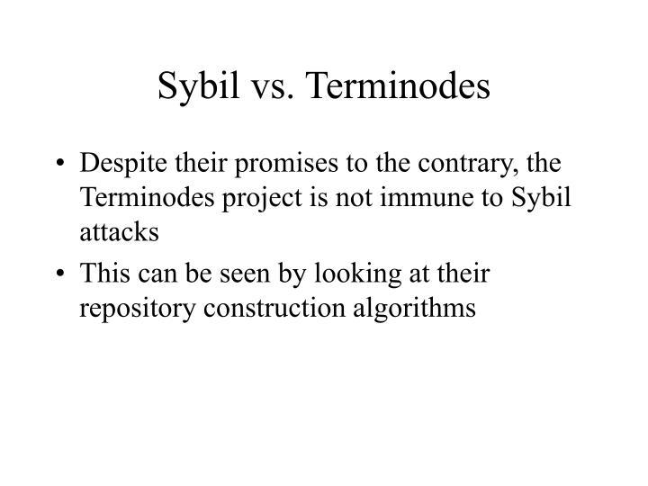 Sybil vs. Terminodes