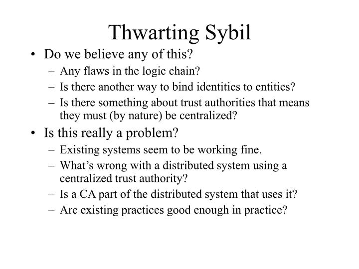 Thwarting Sybil