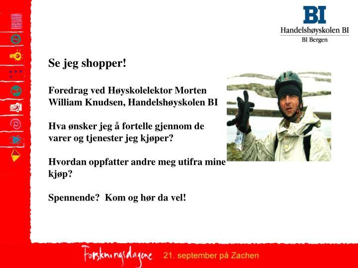Se jeg shopper!