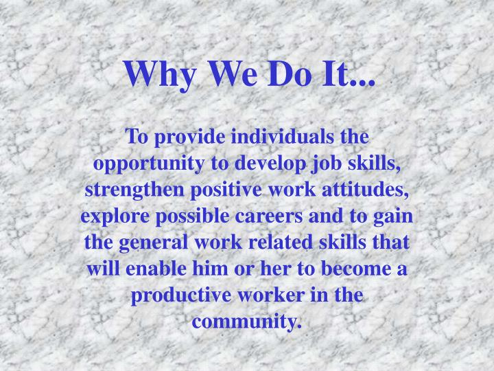 Why We Do It...