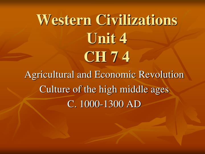 Western civilizations unit 4 ch 7 4