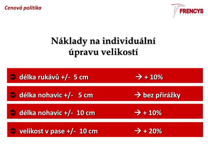 Náklady na individuální úpravu velikostí