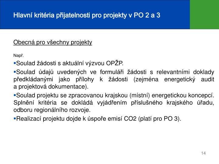 Hlavní kritéria přijatelnosti pro projekty v PO 2 a 3