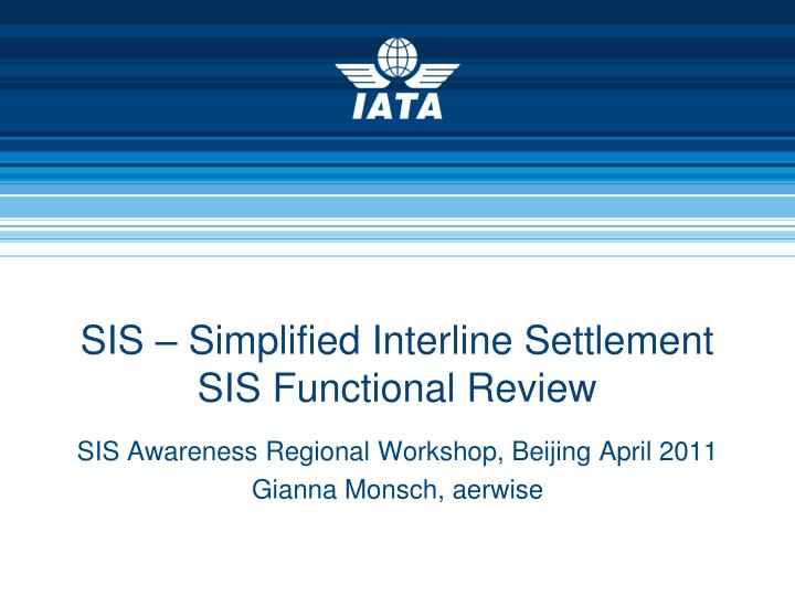 Sis simplified interline settlement sis functional review