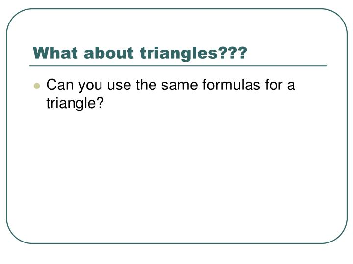 What about triangles???