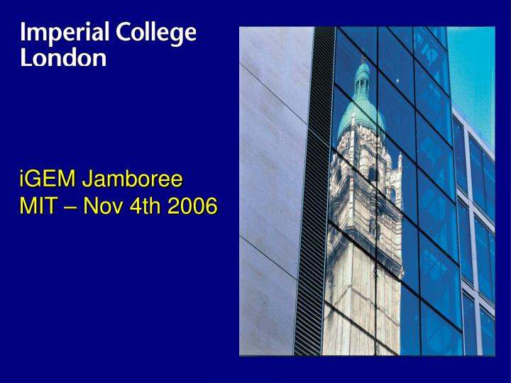 IGEM Jamboree MIT – Nov 4th 2006