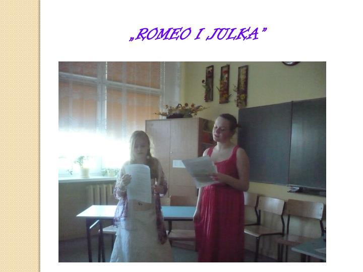 """""""ROMEO I JULKA"""""""