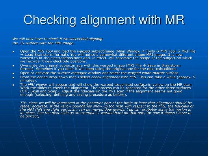 Checking alignment with MR