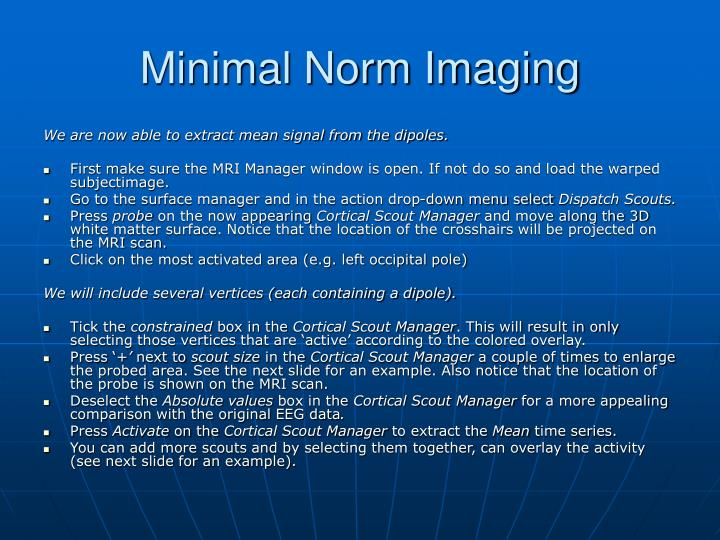 Minimal Norm Imaging