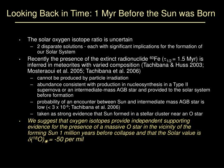 Looking Back in Time: 1 Myr Before the Sun was Born