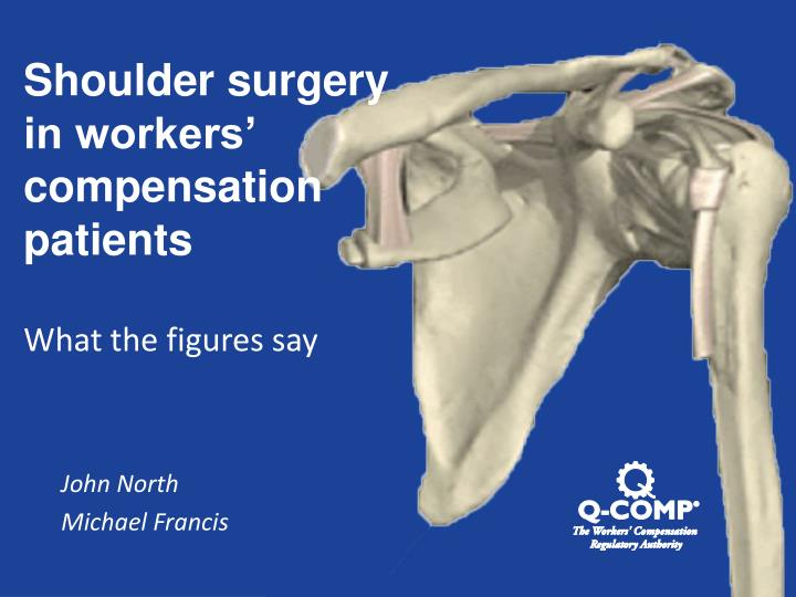 Shoulder surgery in workers compensation patients what the figures say
