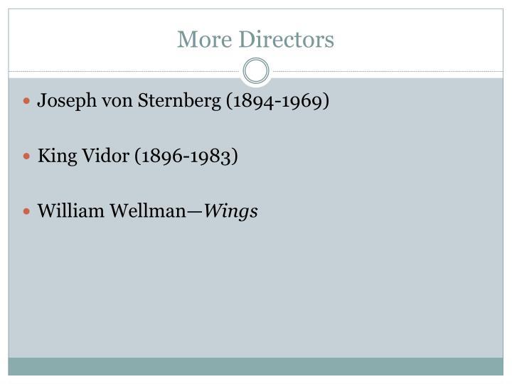 More Directors