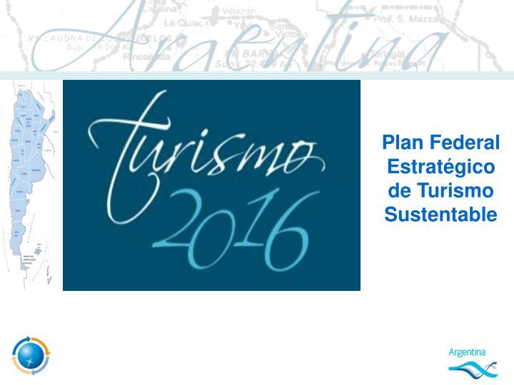 Plan Federal Estratégico de Turismo Sustentable