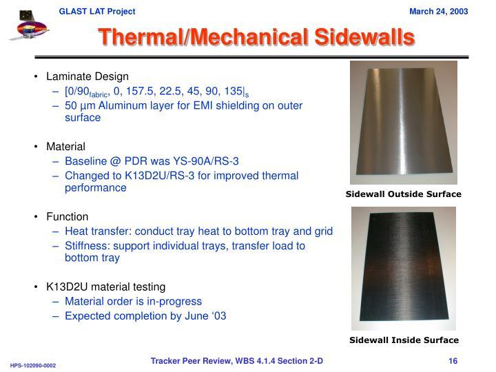Thermal/Mechanical Sidewalls