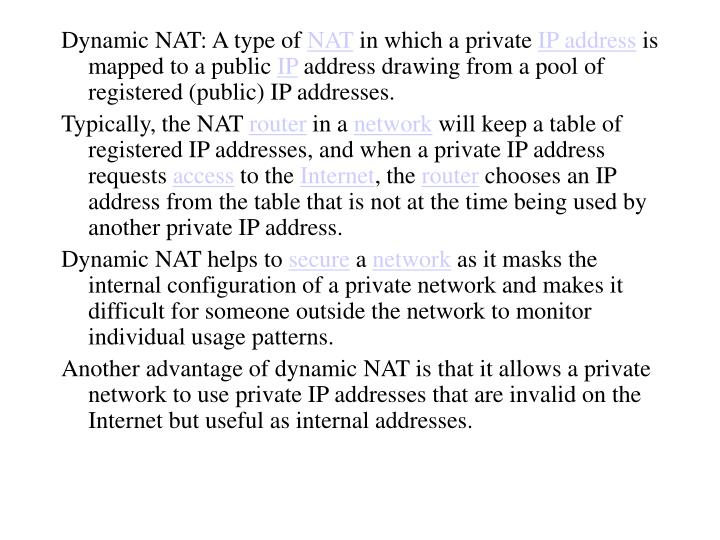 Dynamic NAT: A type of