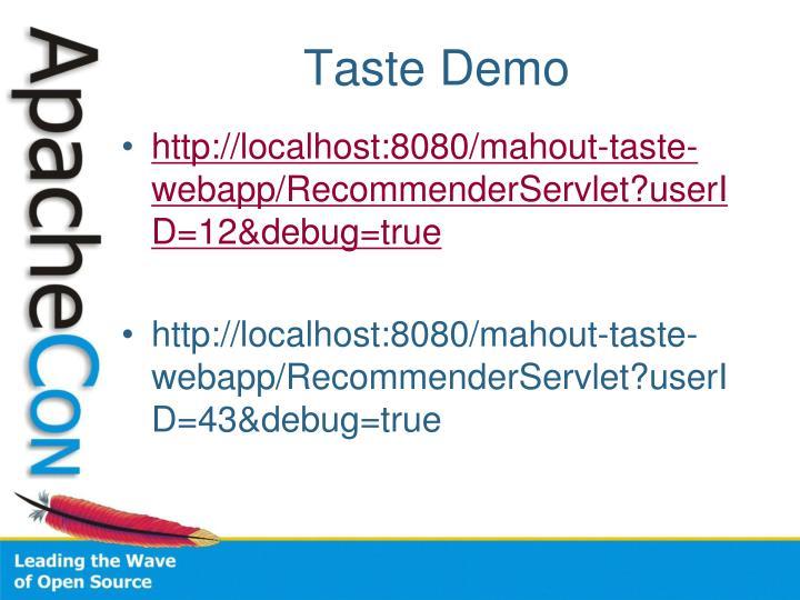 http://localhost:8080/mahout-taste-webapp/RecommenderServlet?userID=12&debug=true