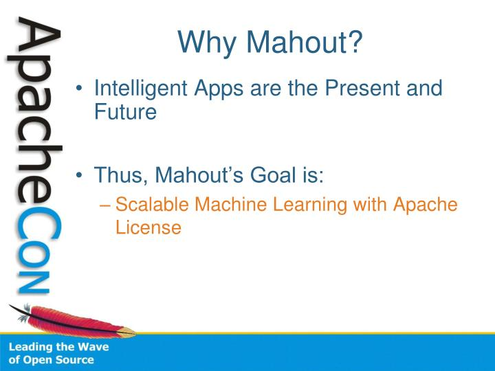 Why Mahout?