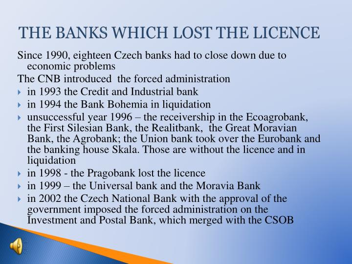 THE BANKS WHICH LOST THE LICENCE