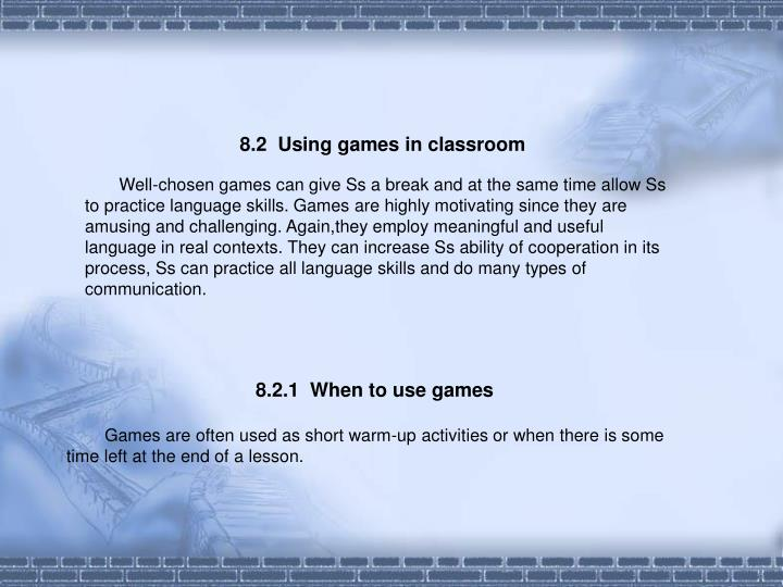 8.2  Using games in classroom