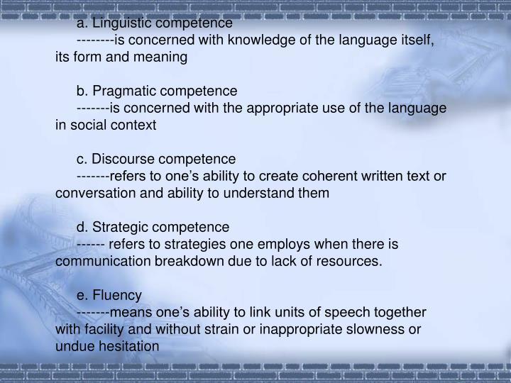 a. Linguistic competence