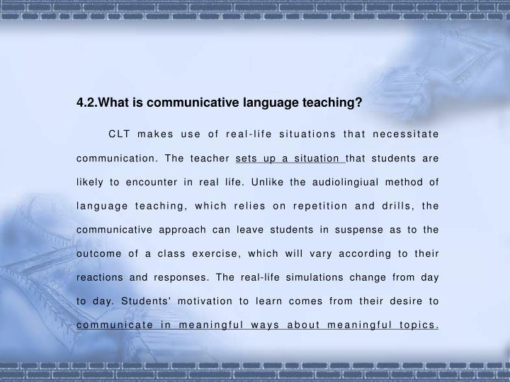 4.2.What is communicative language teaching?