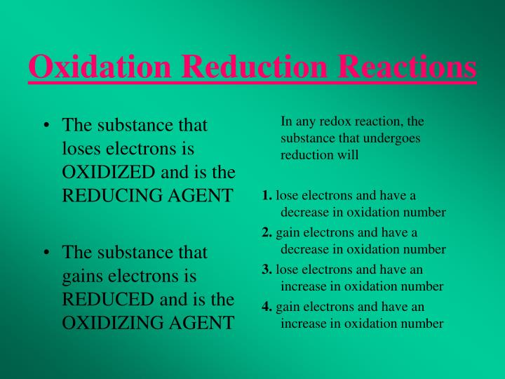 The substance that loses electrons is OXIDIZED and is the REDUCING AGENT