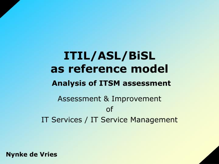 Itil asl bisl as reference model analysis of itsm assessment