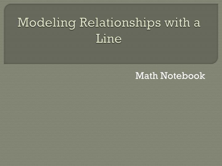 Modeling relationships with a line