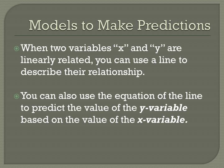 Models to Make Predictions