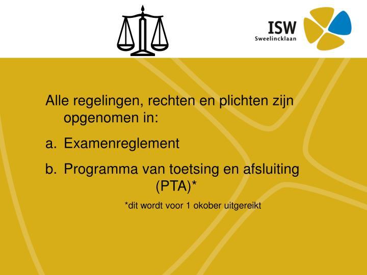 Alle regelingen, rechten en plichten zijn opgenomen in: