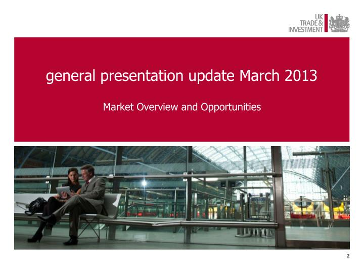 general presentation update March 2013