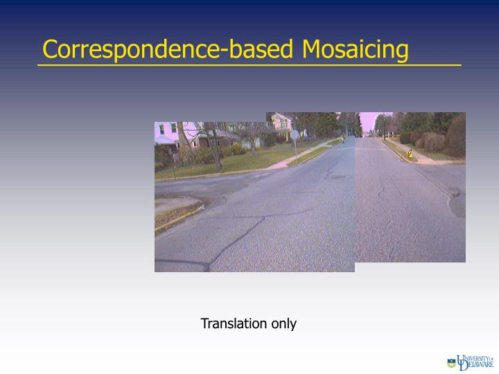 Correspondence-based Mosaicing
