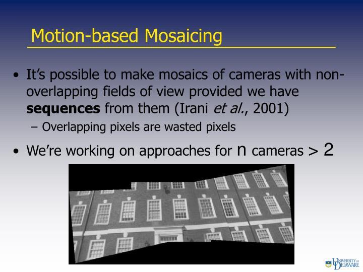 Motion-based Mosaicing