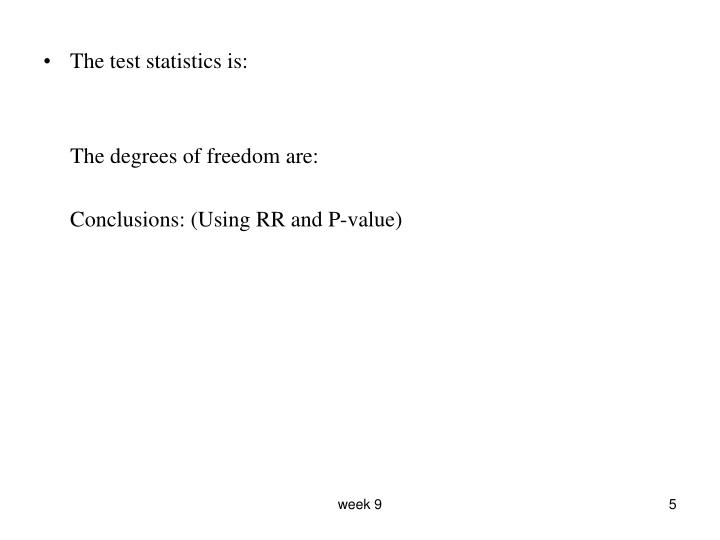 The test statistics is: