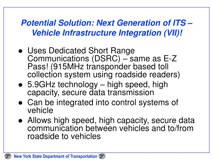 Potential Solution: Next Generation of ITS – Vehicle Infrastructure Integration (VII)!