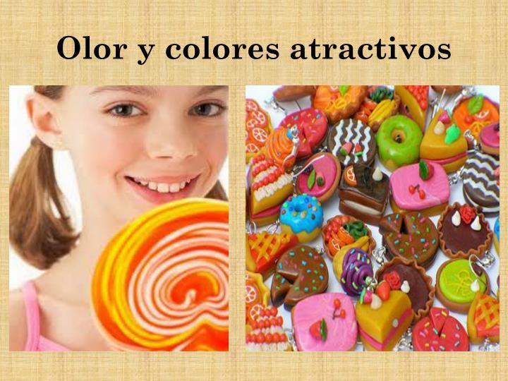 Olor y colores atractivos