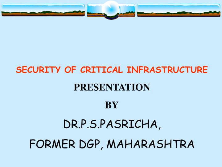 SECURITY OF CRITICAL INFRASTRUCTURE