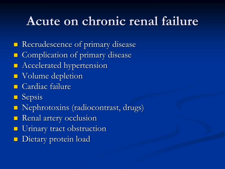 Acute on chronic renal failure